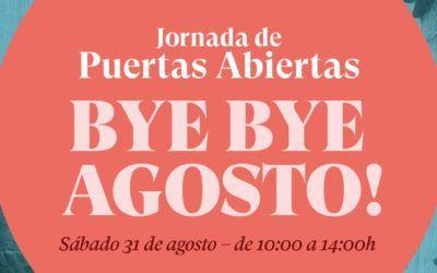 Bye bye Agosto! Vente a disfrutar de nuestra Jornada de Puertas Abiertas!